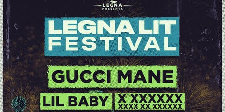 Legna Lit Festival (Outdoor Festival) feat Gucci Mane + Lil Baby & More