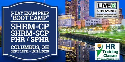 5 Day SHRM-CP, SHRM-SCP, PHR, SPHR Exam Prep Boot Camp in Columbus, OH