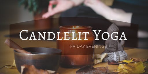 Candlelit Yoga Flow - relax and ease into the weekend