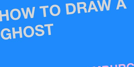 How to Draw a Ghost tickets