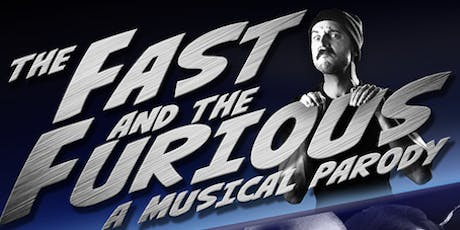 The Fast and the Furious: A Musical Parody tickets