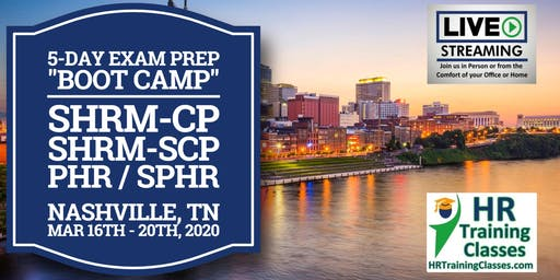 5 Day SHRM-CP, SHRM-SCP, PHR, SPHR Exam Prep Boot Camp in Nashville, TN