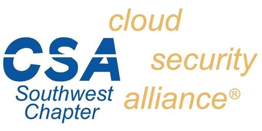 Cloud Security Alliance SW and ISC2 Phoenix Partner Event October 2019