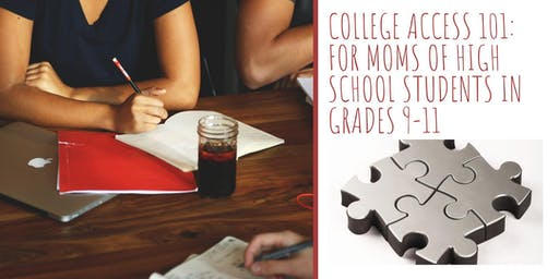 College Access 101: For Moms of High School Students