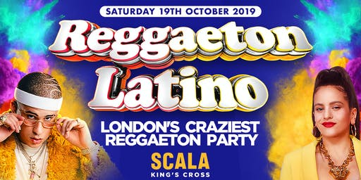 "REGGAETON LATINO ""LONDON'S CRAZIEST REGGAETON PARTY"" @ SCALA KINGS CROSS"
