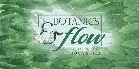 Botanics & Flow Series tickets