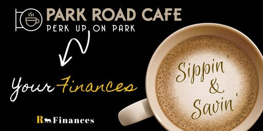 Sippin' & Savin' (Perk Up 'Your Finances' on Park)