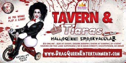Tavern & Tiaras Drag Show - HalloQween Spooktacular!