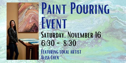 Paint Pouring Event, Featuring Local Artist Alisa chen