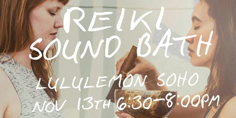 Reiki Sound Bath: Led by Laura Lukos and Brenda Hung tickets