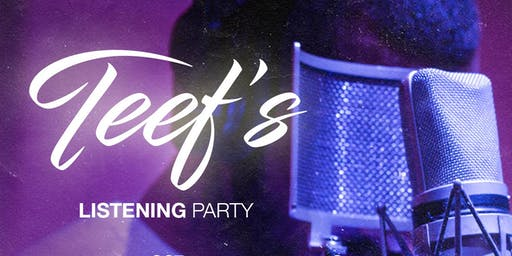 Teef's Listening Party