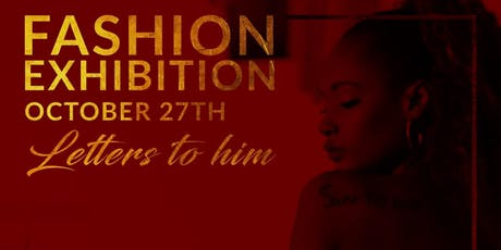 """""""Letters To Him"""" Fashion Exhibition  tickets"""