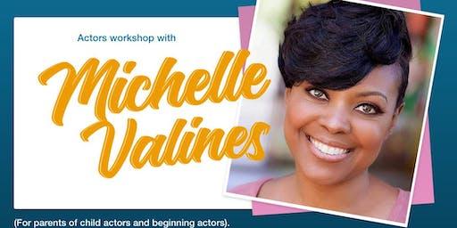Michelle Valines Actors Workshop