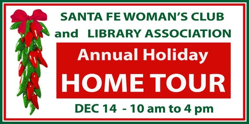 SANTA FE WOMAN'S CLUB  HOLIDAY HOME TOUR