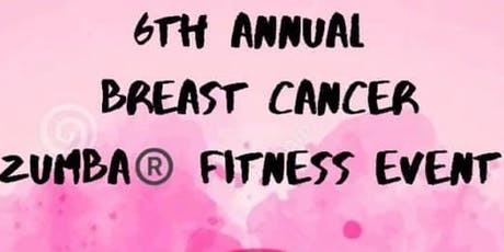 6TH ANNUAL BREAST CANCER ZUMBA FITNESS EVENT tickets