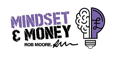 Money and Mindset with Rob Moore - 2 Day Workshop tickets