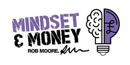 Money and Mindset with Rob Moore - 2 Day Workshop