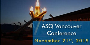 6th ASQ Vancouver Quality and Business Excellence...
