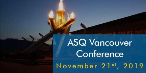 6th ASQ Vancouver Quality and Business Excellence Conference