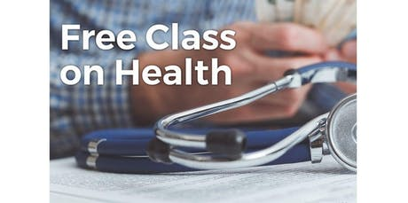 FREE Class on health as you never heard it before (2019-11-30 starts at 1:00 PM) tickets
