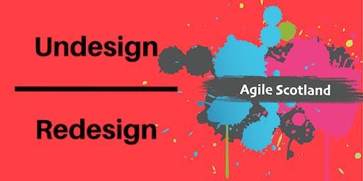 Agile Scotland - Undesign/Redesign Community Collider - Edinburgh
