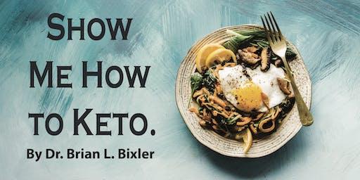 Show Me How to Keto w/ Dr. Brian L. Bixler