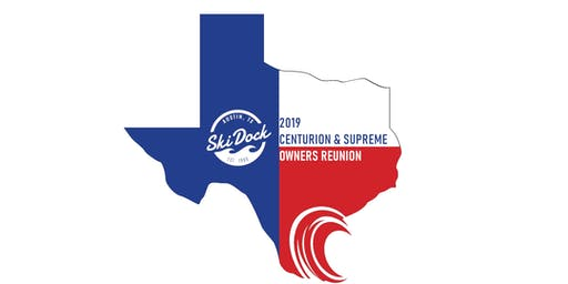 2019 Centurion & Supreme Boat Owners Reunion Texas