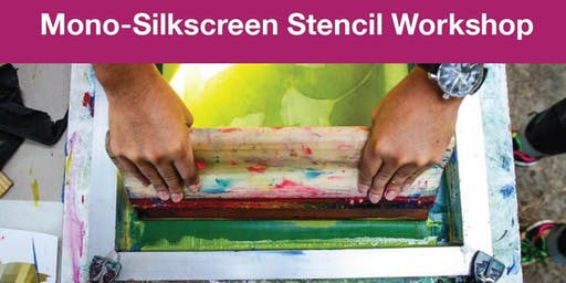 Mono-Silkscreen Stencil Workshop