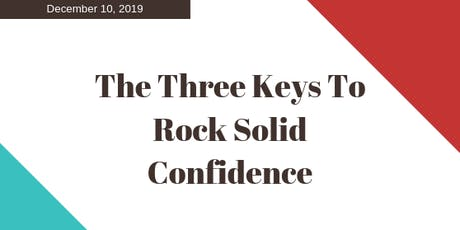 The Three Keys to Rock-Solid Confidence tickets