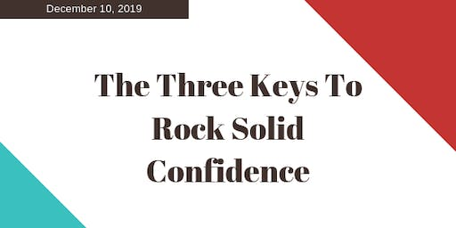 The Three Keys to Rock-Solid Confidence