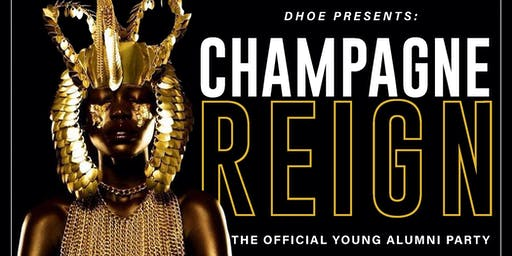 CHAMPAGNE REIGN: THE OFFICIAL YOUNG ALUMNI PARTY