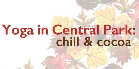 Yoga in Central Park: Chill & Cocoa tickets