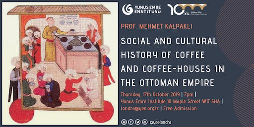 Coffee and Coffee-houses in the Ottoman Empire