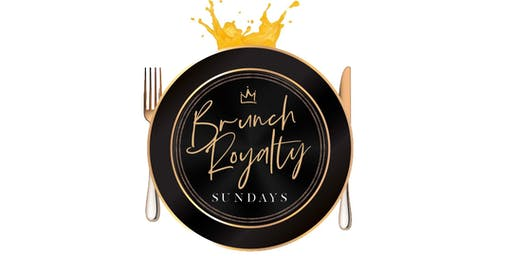 BRUNCH ROYALTY SUNDAYS - Brunch & Dayparty