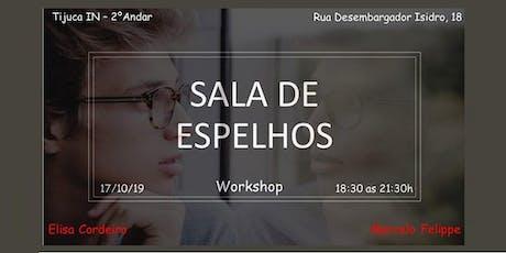 "Workshop ""Sala de Espelhos"" ingressos"
