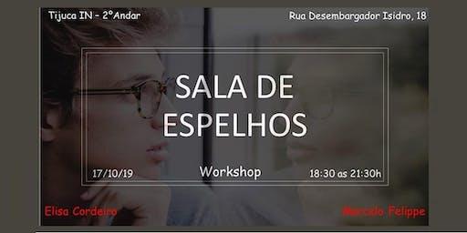 "Workshop ""Sala de Espelhos"""