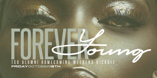Forever Young *TSU Homecoming WKND*