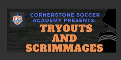 Cornerstone Soccer Academy: Tryouts and Scrimmage