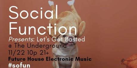 Social Function Presents Let's Get Basted @ The Underground tickets