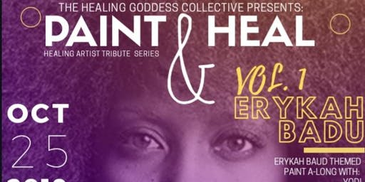 The Healing Goddess Collective Presents: Paint & Heal Vol. 1 Erykah Badu Tribute