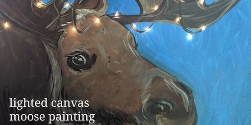 11/21 - Lighted Canvas Moose Painting
