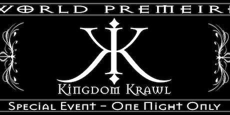 Kingdom Krawl World Premiere tickets