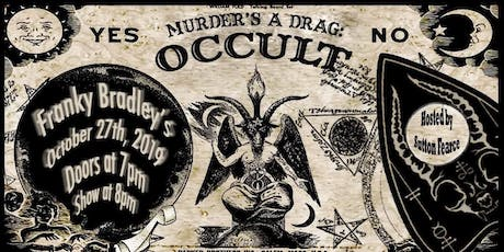 Murder's A Drag: Occult tickets