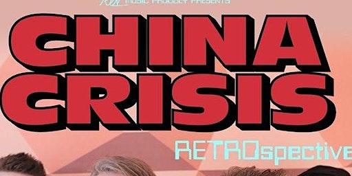 CHINA CRISIS Tue Jan 21 2020 - 7:00 PM to 9:00 PM - $ 30 + Fees + NJ Tax