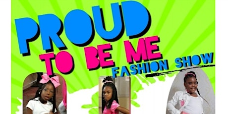 Proud 2 Be Me Fashion Show tickets