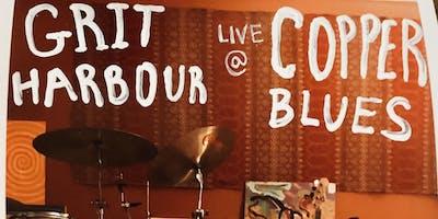 Grit Harbour @ Copper Blues