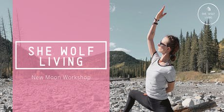 She Wolf Living - New Moon Workshop tickets