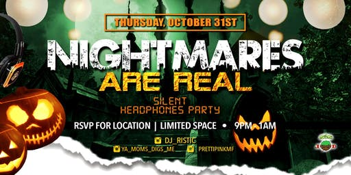 """Nightmares Are Real"" Halloween Silent Headphone Party!"