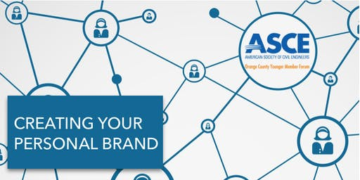 ASCE OC YMF: Creating Your Personal Brand