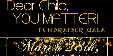 Dear Child, You Matter Fundraising Gala tickets